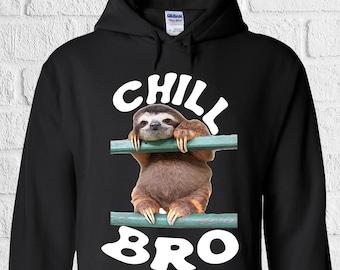 Chill Bro Sloth Animal Cool Hipster Men Women Unisex Top Hoodie Sweatshirt 1060