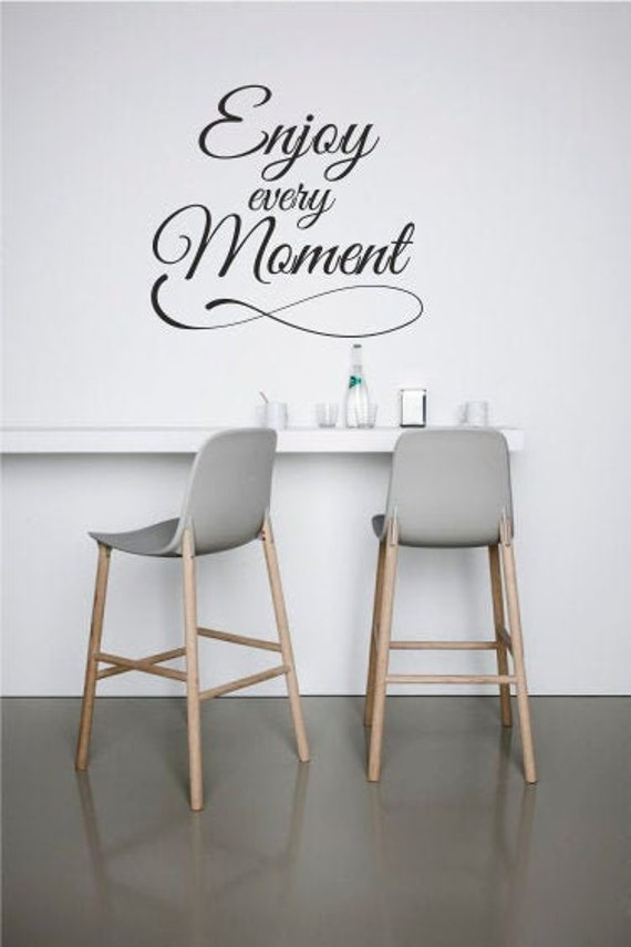 Enjoy Every Moment Wall Sticker Decal Motivational Quote Etsy