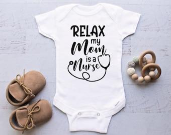 Funny Baby Onesie Nurse Onesie Baby Shower Gift Cute baby Onesie Relax My Mum Is A Nurse 102