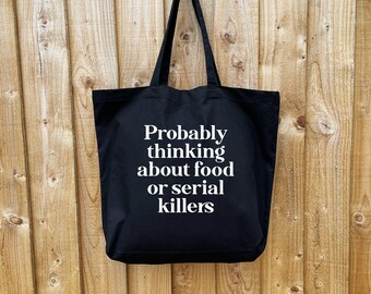 Probably Thinking About Food Or Serial Killers Bag True Crime Podcast Show Film Black Premium Cotton Maxi Tote Shopping Large