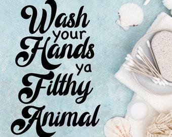 Wash Your Hands Ya Filthy Animal Decal Sticker Home Alone Black White Vinyl Hygiene Bathroom Kitchen Office Tile Mirror Laptop Car Van
