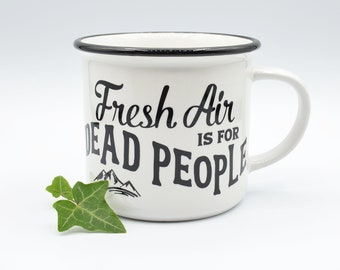 Fresh Air Is for Dead People Mug True Crime Morbid Podcast Ceramic Black White Camper Camping Cup