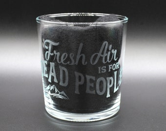 Fresh Air Is for Dead People Glass True Crime Morbid Podcast Etched Drinking Mixer Water