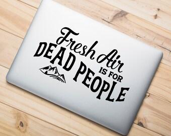 Fresh Air Is For Dead People Decal Sticker True Crime Morbid Podcast Serial Killer Murder Black White Vinyl Laptop Macbook Glass Mug Car