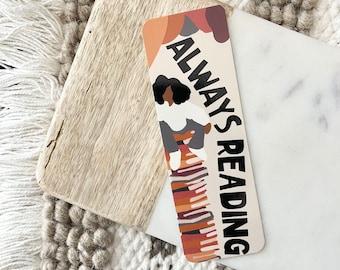 Always Reading Bookmark| Black girl magic bookmarks / Black woman bookmarks