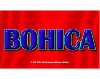 "BOHICA Magnet. Business card size 3 1/2"" x 2"" fridge magnet. Unique Original Designs."