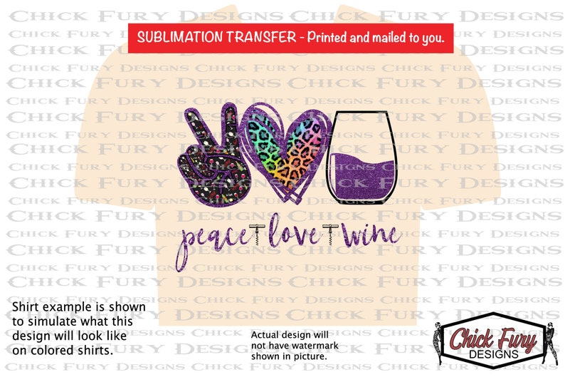 Sublimation Print Peace Wine Love for your favorite Wino or Sommelier Our Design printed and Mailed to you to press at home