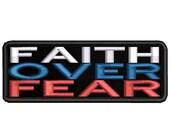 Faith Over Fear - Embroidered Patch Iron Sew-On Decorative Biker Badge Emblem Military Gear Uniform Costume Applique Religious Jesus Bible