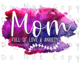Mom Full Of Love & Anxiety Waterslide Decal - Perfect for Tumblers - Tumbler Supplies - Clear - White - Photo Decals - Laser Printed Decals