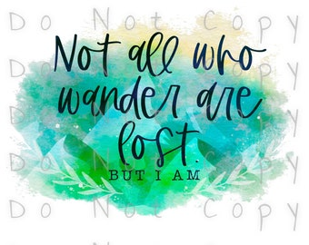 Not All Who Wander Are Lost Watercolor Waterslide Decal - Perfect for Tumblers - Tumbler Supplies - Clear - White - Laser Printed Decals