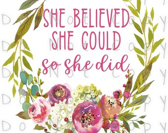 She Believed She Could So She Did Waterslide Decal - Perfect for Tumblers - Tumbler Supplies - Clear - White - Laser Printed Decals