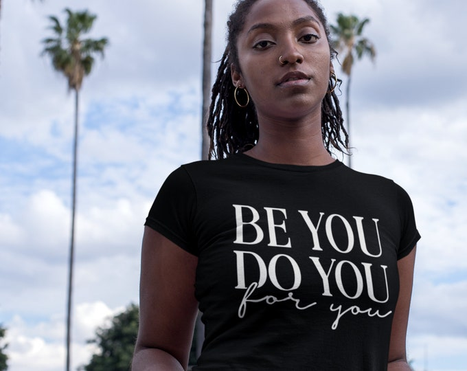 Be You Do You For You T-Shirt
