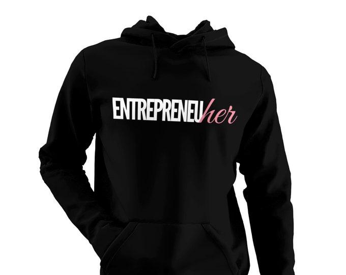 EntrepreneuHER Sweatshirt or Hoodie