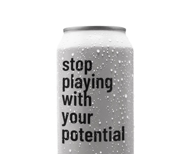 Stop Playing With Your Potential Can / Tumbler / Water Bottle