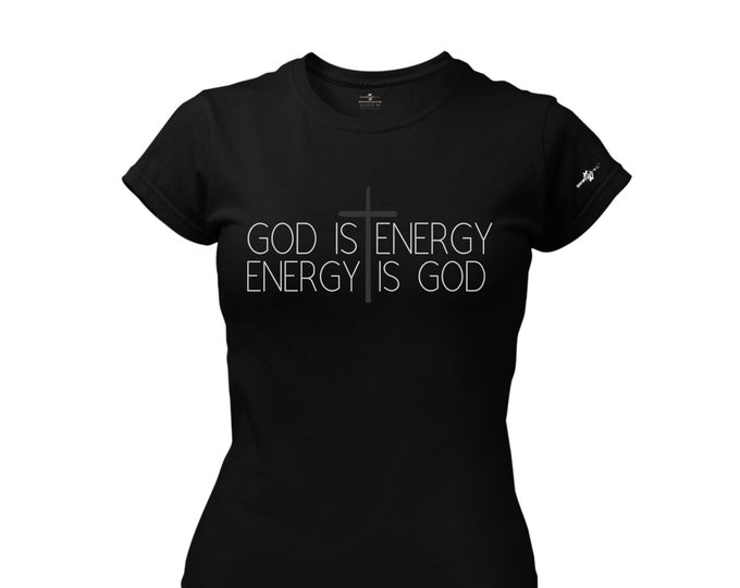 God Is Energy, Energy Is  God T-Shirt