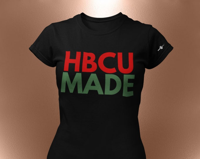 HBCU Made T-Shirt  [  Black Colleges | Education | Greek Life | Alumni | Homecoming | Support HBCUs]