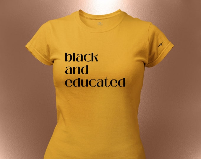 Black And Educated T-Shirt