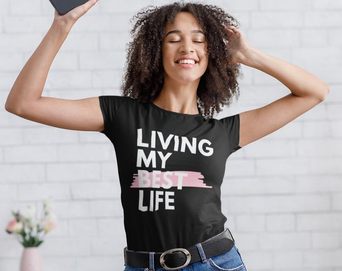 Living My Best Life T-Shirt