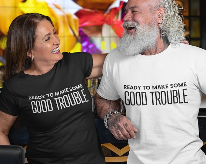 Good Trouble Shirt [John Lewis Quote | Positive Protesting - For Voting Rights, Social Justice & Equality]