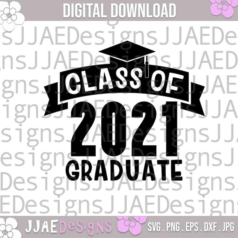 png 2021 Graduation svg cut file svg Class of 2021 graduate SVG Senior 2021 SVG dxf eps class of 2021 shirt svg jpg senior shirt svg