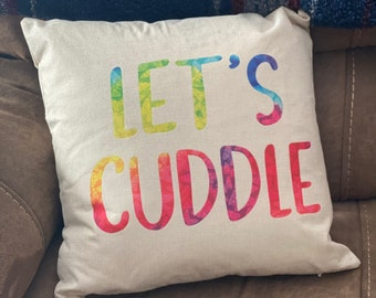 Let's Cuddle Pillowcase | Gift for her | Personalized Gifts