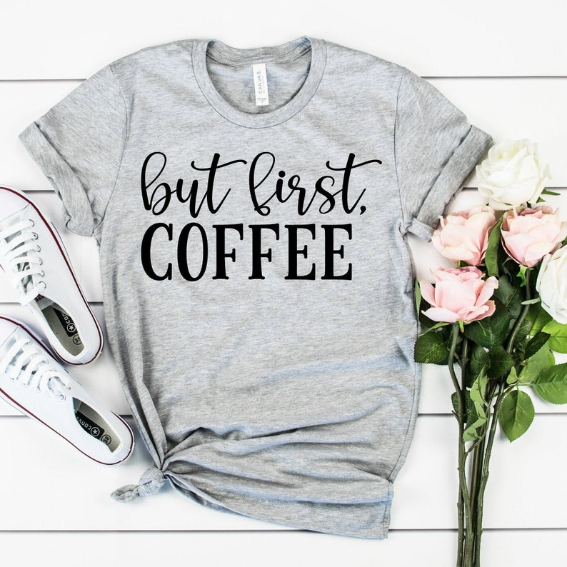 But First Coffee Shirt Coffee Lover Shirt Brunch Shirt image 0