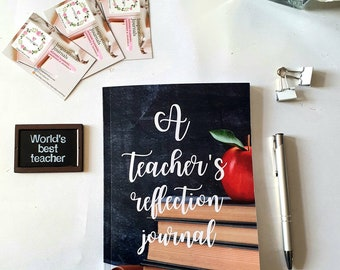 Teachers reflection journal: 6 x 9 in size, prompted questions, self care, positivity, ideal for teachers, teaching assistant, trainers