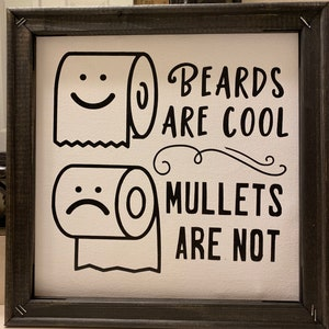 Mullets are Bad Bathroom Toilet Paper Funny Sign. Beards are Cool