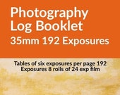 Photography Log Booklet 35mm 192 Exposures: Tables of Six Exposures per Page. 38 pages. 12.7 x 20.32 cm