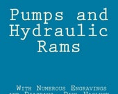 Pumps and Hydraulic Rams By Paul Hasluck.  ISBN 9781716079665