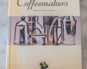 Coffeemakers. Lovely Book. Macchine Da Caffe. In Good condition. Generously Illustrated. 978-0811810821 | Free UK Postage