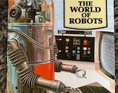 Exploring the World of Robots by Jonathan  Rutland. Piccolo, ISBN 033025491X