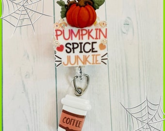 Pumpkin spice junkie themed badge reel