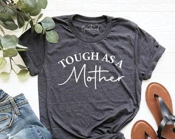 Female Tough As A Mother T-Shirt Boyfriend Style Crop Top Feminist Shirt Black Strong Mother Feminist NEW Mother/'s Day Shirt