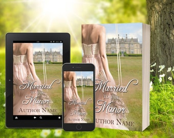 Married to the Manor - premade ebook cover design Period/Historical/women's fiction/Romance/Drama/Love