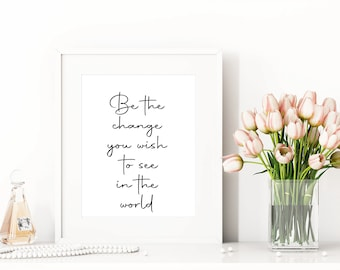 Be The Change Printable Art 8x10/16x20/24x30inch Black, Motivational Quote Poster, Typography Art, Printable Wall Art, Inspirational Art