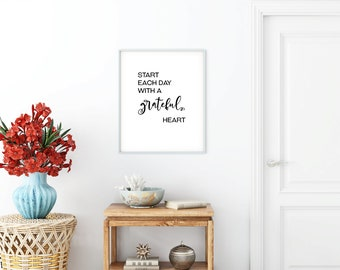 Start Each Day With A Grateful Heart Printable Art 8x10/16x20/24x30inch Black, Motivational Quote Poster, Typography Art, Printable Wall Art
