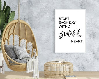 Start Each Day With A Grateful Heart Printable Art A2/A3/A4 Black, Motivational Quote Poster, Typography Art, Printable Wall Art