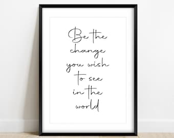 Be The Change Printable Art A2/A3/A4 Black, Motivational Quote Poster, Typography Art, Printable Wall Art, Inspirational Art