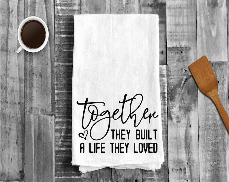 Together Life Love Flour Sack Kitchen Tea Towel funny Dish Towel Housewarming Hostess White Elephant Bridal Gift vulgar humor secret Santa