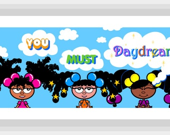 You Must Daydream Poster Kids Poster Daydream Black Characters Black Girl Magic Inspirational Girls Poster Crafternoon Wall Decor Wall Art