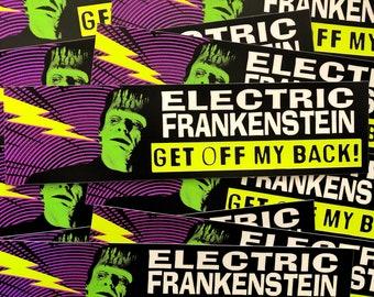 """ELECTRIC FRANKENSTEIN """"Get Off My Back!"""" Bumper Sticker"""