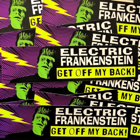 "ELECTRIC FRANKENSTEIN ""Get Off My Back!"" Bumper Sticker"