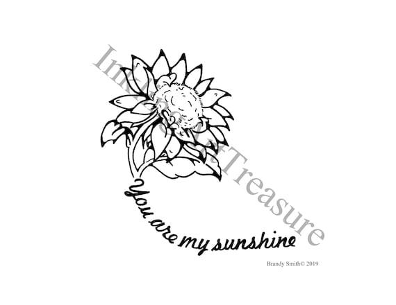 Sunflower You Are My Sunshine Tattoo Flash Tattoo Design Etsy