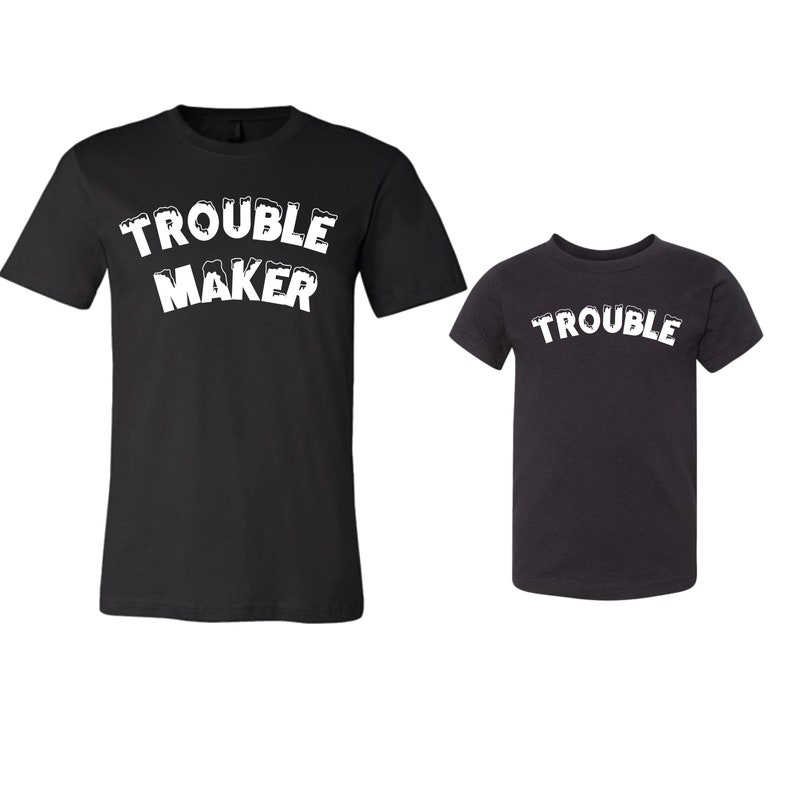 Mommy and Me grandma auntie family me and dad daddy and me grandpa Trouble andor Trouble Maker shirts daughter Mom and Son Gift