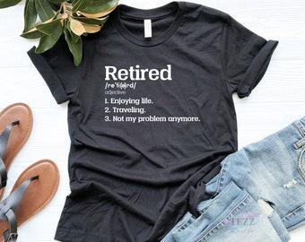 Retired Shirt, Retirement Gift, Retiree Shirt, Retiree Gift, Retirement Shirts, Retired Not My Problem Anymore, Funny Retirement Party Gift