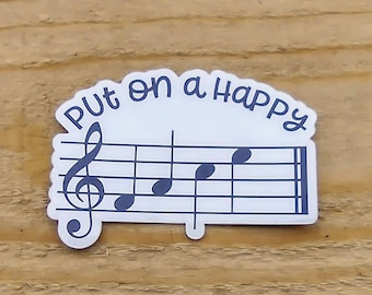 Put On A Happy Face, Musical Notes, Scale, Vinyl, Laptop, MacBook, Car, Water Bottle , Waterproof  Glossy Sticker