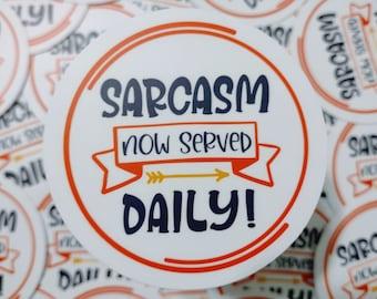 Sarcasm Now Served Daily Vinyl, Laptop, MacBook, Car, Water Bottle, Waterproof Sticker