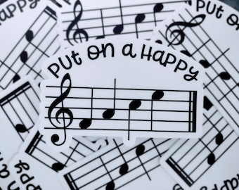 Put On A Happy Face, Musical Notes, Scale, Vinyl, Laptop, MacBook, Car, Water Bottle , Waterproof Sticker