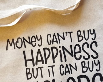 Totebag - Money can't buy happiness, but it can buy stickers and that's pretty close - Organic Cotton, Natural Colored Cotton Totebag